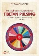 Cover-Bild zu Die Kraft des Pulsschlags - Tibetan Pulsing von Schneider, Elvira