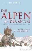 Cover-Bild zu Die Alpen in der Antike von Märtin, Ralf-Peter