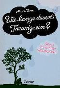 Cover-Bild zu Wie lange dauert Traurigsein? von Farm, Maria