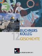 Cover-Bild zu Brunner, Bernhard: Buchners Kolleg Geschichte 12. Ausgabe Bayern 2013