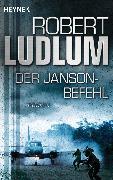 Cover-Bild zu Der Janson Befehl (eBook) von Ludlum, Robert