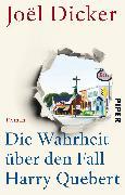 Cover-Bild zu Die Wahrheit über den Fall Harry Quebert von Dicker, Joël