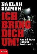 Cover-Bild zu Ich bring dich um! (eBook) von Saimeh, Nahlah