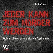 Cover-Bild zu Jeder kann zum Mörder werden (Audio Download) von Saimeh, Nahlah