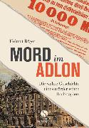 Cover-Bild zu Mord im Adlon von Böger, Helmut