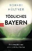 Cover-Bild zu Tödliches Bayern von Hültner, Robert