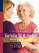Cover-Bild zu Geistig fit & mobil bis ins hohe Alter (eBook) von Jasper, Bettina M.