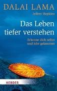 Cover-Bild zu Das Leben tiefer verstehen von Dalai Lama