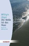 Cover-Bild zu Die Welle ist das Meer von Jäger, Willigis
