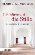 Cover-Bild zu Ich hörte auf die Stille von Nouwen, Henri J. M.