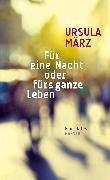 Cover-Bild zu März, Ursula: Für eine Nacht oder fürs ganze Leben (eBook)