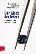Cover-Bild zu Benkel, Thorsten: Der Glanz des Lebens