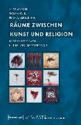 Cover-Bild zu Mickan, Antje (Hrsg.): Räume zwischen Kunst und Religion