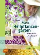 Cover-Bild zu Mein Heilpflanzengarten von Beiser, Rudi