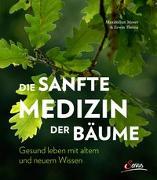 Cover-Bild zu Die sanfte Medizin der Bäume von Moser, Maximilian