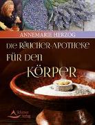 Cover-Bild zu Die Räucherapotheke für den Körper von Herzog, Annemarie