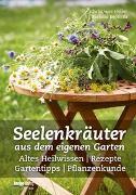 Cover-Bild zu Seelenkräuter aus dem eigenen Garten von Holler, Christiane