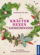 Cover-Bild zu Meine Kräuterhexengeheimnisse von Bickel, Gabriele