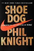 Cover-Bild zu Shoe Dog: A Memoir by the Creator of Nike von Knight, Phil