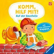 Cover-Bild zu Jakobs, Emilie: Komm, hilf mit! Auf der Baustelle