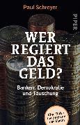 Cover-Bild zu Schreyer, Paul: Wer regiert das Geld?