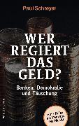 Cover-Bild zu Schreyer, Paul: Wer regiert das Geld? (eBook)