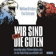 Cover-Bild zu Schreyer, Paul: Wir sind immer die Guten