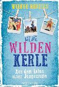 Cover-Bild zu Rhodius, Wiebke: Meine wilden Kerle (eBook)