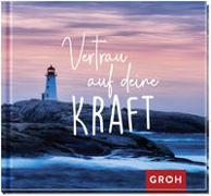 Cover-Bild zu Groh Verlag: Vertrau auf deine Kraft