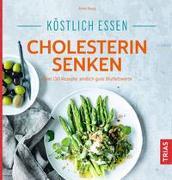 Cover-Bild zu Köstlich essen - Cholesterin senken von Iburg, Anne
