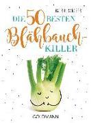 Cover-Bild zu Die 50 besten Blähbauch-Killer von Schobert, Astrid