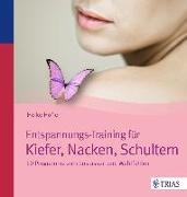 Cover-Bild zu Entspannungs-Training für Kiefer, Nacken, Schultern von Höfler, Heike