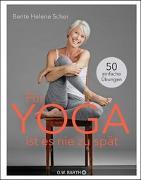 Cover-Bild zu Für Yoga ist es nie zu spät von Schei, Bente Helene
