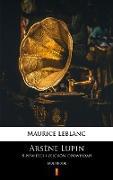 Cover-Bild zu Leblanc, Maurice: Arsène Lupin. 8 powiesci i zbiorów opowiadan (eBook)