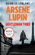 Cover-Bild zu Leblanc, Maurice: Arsene Lupin, Gentleman-Thief (eBook)
