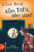 Cover-Bild zu Berg, Ellen: Alles Tofu, oder was?