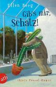 Cover-Bild zu Berg, Ellen: Gib's mir, Schatz!