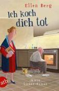 Cover-Bild zu Berg, Ellen: Ich koch dich tot