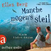 Cover-Bild zu Berg, Ellen: Manche mögen's steil - (K)ein Liebes-Roman (Gekürzt) (Audio Download)