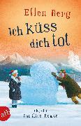 Cover-Bild zu Berg, Ellen: Ich küss dich tot (eBook)