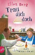 Cover-Bild zu Berg, Ellen: Trau dich doch (eBook)