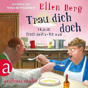 Cover-Bild zu Berg, Ellen: Trau dich doch - (K)ein Hochzeits-Roman (Gekürzt) (Audio Download)