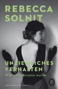 Cover-Bild zu Solnit, Rebecca: Unziemliches Verhalten