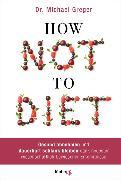 Cover-Bild zu How Not to Diet von Greger, Michael