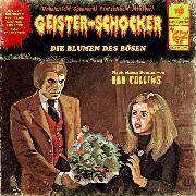 Cover-Bild zu Collins, Bob: Geister-Schocker, Folge 67: Die Blumen des Bösen (Audio Download)