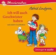 Cover-Bild zu Ich will auch Geschwister haben und andere Geschichten (CD) von Lindgren, Astrid