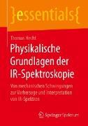 Cover-Bild zu Hecht, Thomas: Physikalische Grundlagen der IR-Spektroskopie