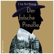 Cover-Bild zu Seeburg, Uta: Der falsche Preuße (ungekürzt)
