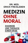 Cover-Bild zu Medizin ohne Moral von Freisleben, Erich