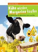 Cover-Bild zu Kühe würden Margarine kaufen von Müller, Sven-David